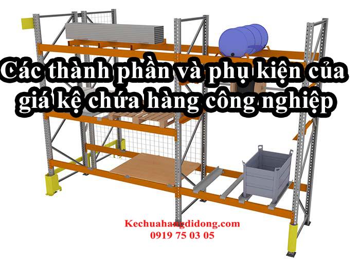 cac-thanh-phan-phu-kien-gia-ke-chua-hang-cong-nghiep