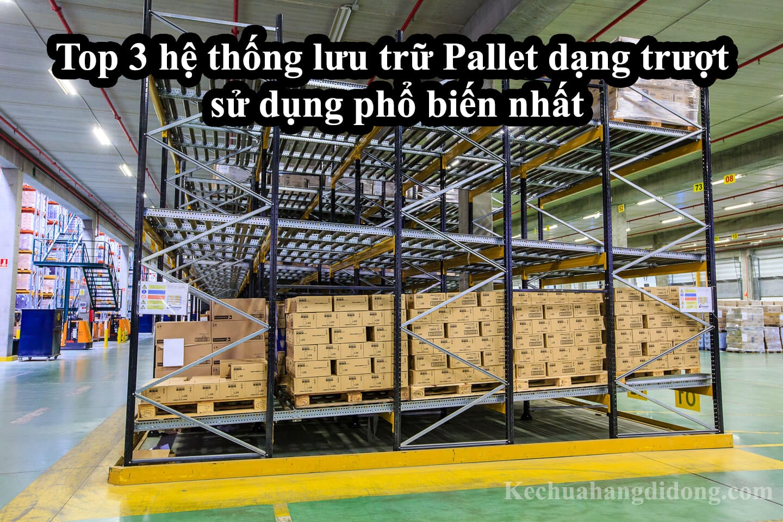 Các hệ thống lưu trữ dạng trượt: Pallet và các giải pháp lấy hàng